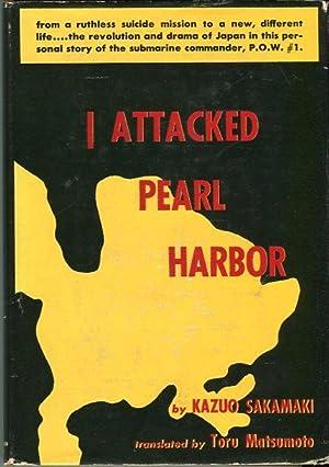 I Attacked Pearl Harbor: Sakamaki, Kazuo/Matsumoto, Toru (trans)/Nara, Tsutae (intro)