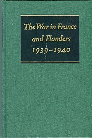 The War in France and Flanders 1939-1940 (Official History of Second World War): Ellis, L.F.
