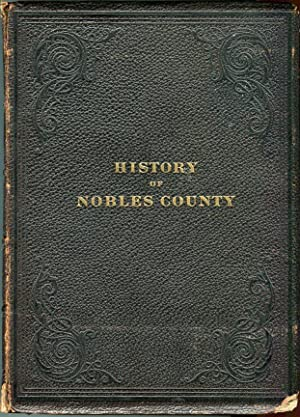 An Illustrated History of Nobles County Minnesota: Rose, Arthur P.
