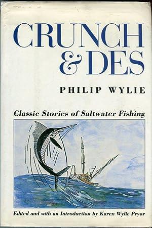Crunch & Des: Classic Stories of Saltwater Fishing: Wylie, Philip/Pryor, Karen Wylie (ed)