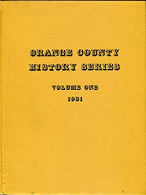 Orange County (California) History Series, Volume No. 1, 1931: Ball, C.D. (publication committee)/...