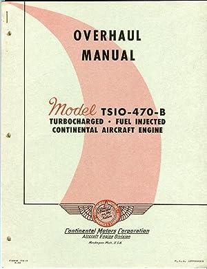 Overhaul Manual for Continental Motors Corporation Aircraft Engine Model 10-470-B (Form No. TS-3): ...