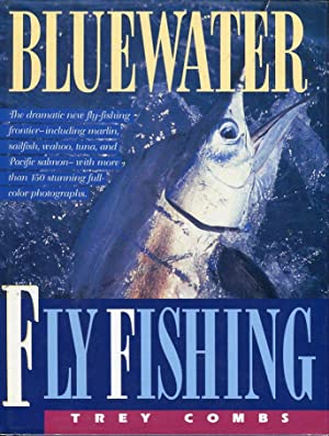 Bluewater Fly Fishing: Combs, Trey (INSCRIBED)/Stidham, Mike (drawings)/Kreh, Lefty (foreword)