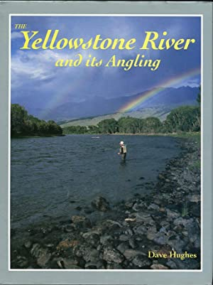 The Yellowstone River and Its Angling: Hughes, Dave