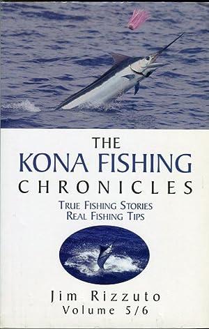 The Kona Fishing Chronicles: True Fishing Stories, Real Fishing Tips, Volume 5/6: Rizzuto, Jim...