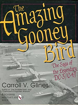 The Amazing Gooney Bird: The Saga of the Legendary DC-3/C-47: Glines, Carroll V. (INSCRIBED)