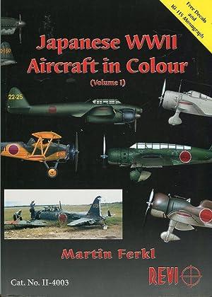 Japanese WWII Aircraft in Color (Volume 1): Ferkl, Martin/Vasicek, Radovan (trans)