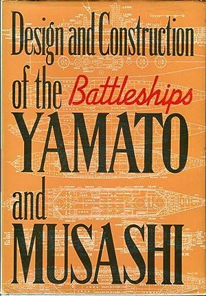 Design and Construction of the Yamato and Musashi: Matsumoto, Kitaro/Chihaya, Masataka