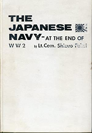 Japanese Naval Vessels at the End of: Fukui, Shizuo (compiled