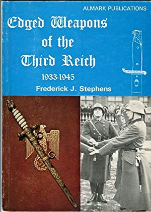 Edged Weapons of the Third Reich 1933-1945: Stephens, Frederick J.