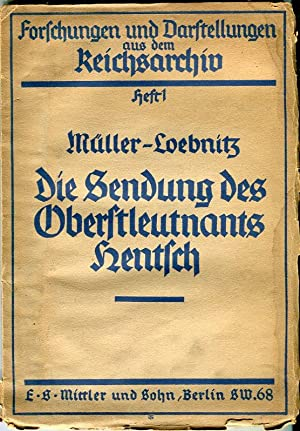 Die Sendung des Oberstleutnants Hentsch am 8-10 September 1914: Forschungen und Darstellungen aus ...