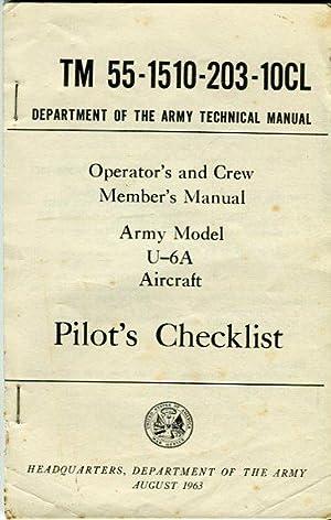 Operator's and Crew Member's Manual Army Model U-6A Aircraft Pilot's Checklist (TM ...