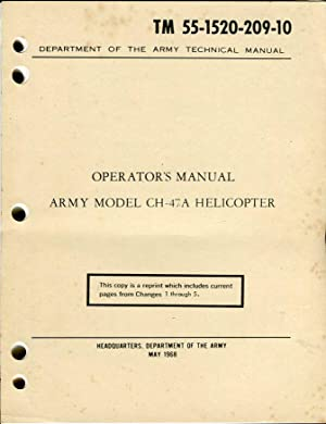 Operator's Manual Army Model CH-47A Helicopter (TM 55-1520-209-10): Department of the Army