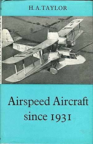Airspeed Aircraft Since 1931 (Putnam Aviation Series): Taylor, H.A.