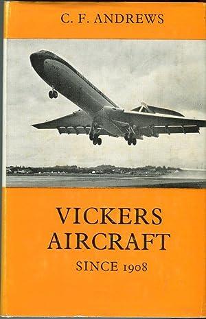 Vickers Aircraft Since 1908 (Putnam Aviation Series): Andrews, C.F./Morgan, E.B.
