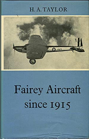 Fairey Aircraft Since 1915 (Putnam Aviation Series): Taylor, H.A.