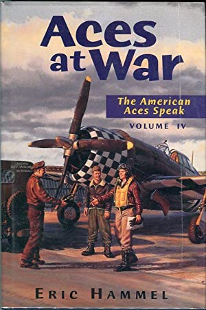 Aces at War: The American Aces Speak, Volume IV (4): Hammel, Eric