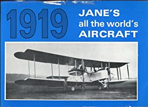 Jane's All the World's Aircraft 1919: A Reprint of the 1919 Edition of All the World&#x27...