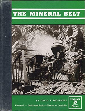 The Mineral Belt: An Illustrated History, Volume: Digerness, David S.