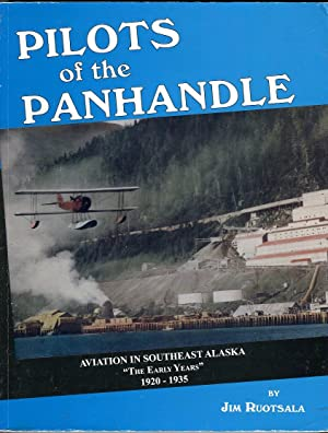 Pilots of the Panhandle: Aviation in Southeast: Ruotsala, Jim (AUTOGRAPHED)