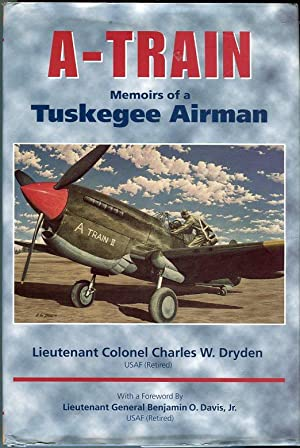 A-Train: Memoirs of a Tuskegee Airman: Dryden, Charles W. (INSCRIBED)/Davis Jr., Benjamin O. (...