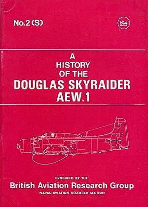 A History of the Douglas Skyraider AEW.1 (Super Monograph No.2): Briggs, A.D./Cooper, P./Cruikshank...