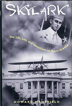 Skylark: The Life, Lies, and Inventions of: Mansfield, Howard