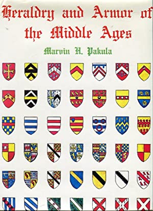 Heraldry and Armor of the Middle Ages: Pakula, Marvin H.