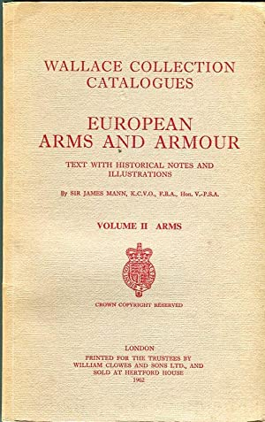 Wallace Catalogue Collections: European Arms and Armour, Text with Historical Notes and ...