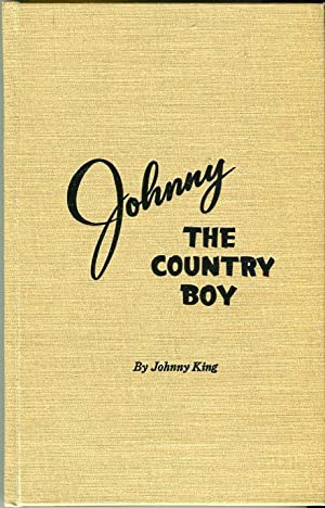 Johnny the Country Boy: King, Johnny (AUTOGRAPHED)/Herzog,