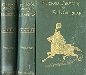 Personal Memoirs of P.H. Sheridan, General United States Army, Volumes I and II: Sheridan, P.H.