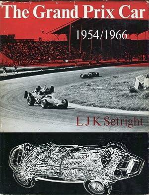 The Grand Prix Car 1954-1966: Setright, L.J.K.