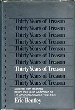 Thirty Years of Treason: Excerpts from Hearings Before the House Committee on Un-American Activit...