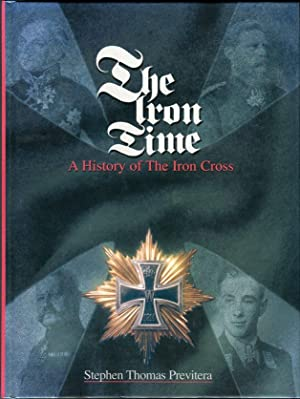 The Iron Time: A History of the: Previtera, Stephen Thomas/Topp,