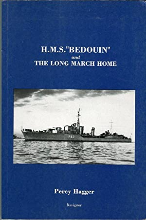 H.M.S. 'Bedouin' and the Long March Home: Hagger, Percy