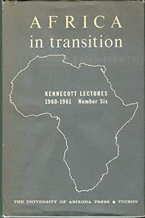 Kennecott Lectures 1960-1961, Number Six (6): Africa in Transition: Bohannan, Paul/Pifer, Alan J./...