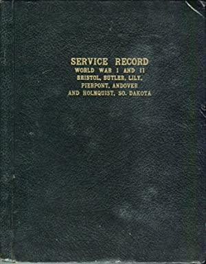 Service Record Book World War I and II of Men and Women of Bristol, Butler, Lily, Pierpont, Andover...