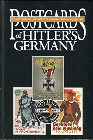 Postcards of Hitler's Germany: Postal Stationary/Printed to Private Order/Propaganda (3 Volumes...