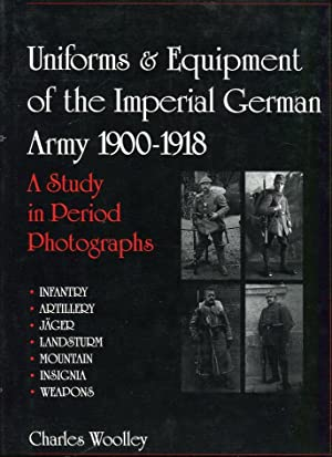 Uniforms & Equipment of the Imperial German Army 1900-1918: A Study in Period Photographs (2 ...