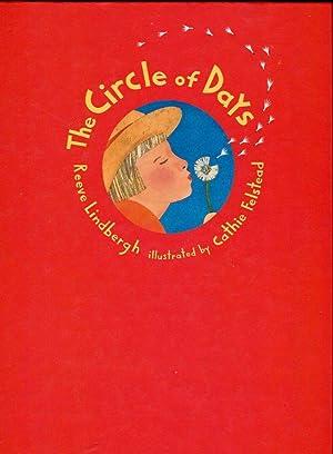 The Circle of Days: Lindbergh, Reeve (AUTOGRAPHED)/Felstead, Cathir (illus)