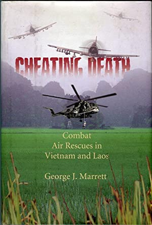 Cheating Death: Combat Air Rescues in Vietnam and Laos: Marrett, George J. (INSCRIBED)