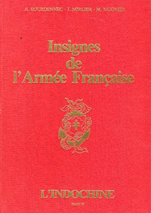 Insignes de l'Armee Francais: L'Indochine, Tome II (Badges of the French Army: Vietnam, ...