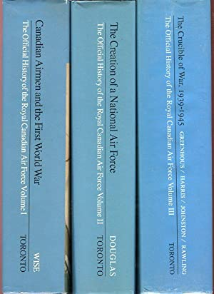 The Official History of the Royal Canadian Air Force (3 volumes, complete): Vol. 1, Canadian Airmen...