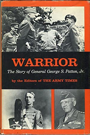 Warrior: The Story of General George S. Patton, Jr.: Editors of The Army Times/Anders, Curt (...