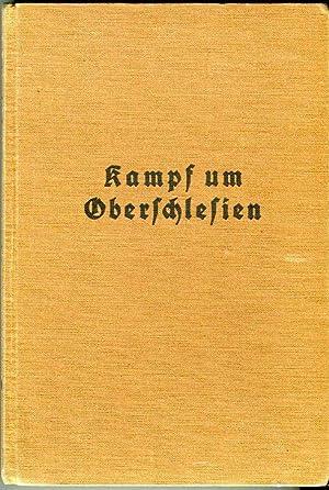 Kampf um Oberschlesien 1921: Bisher unveröffentlichte aufzeichnungen des Führers der &#...