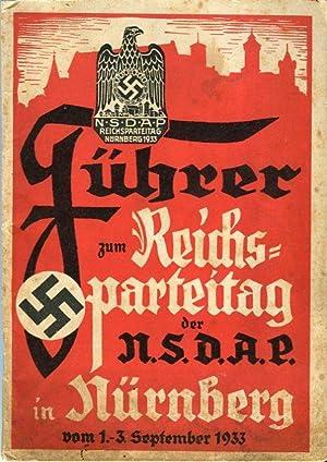Fuhrer zum Reichsparteitag der Nationalsozialistichen Deutschen Arbeirterpartei in Nurnberg vom 1. ...