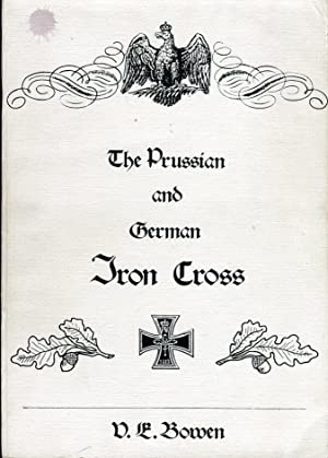 The Prussian and German Iron Cross: Bowen, V.E. (AUTOGRAPHED)
