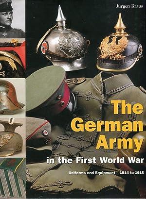 The German Army in the First World: Kraus, Jürgen/Aichner, Ernst