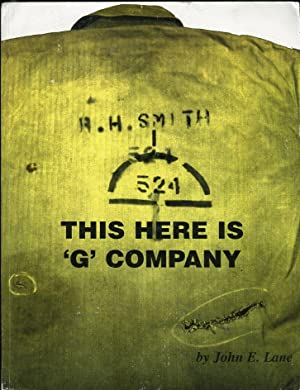 This Here is 'G' Company: A Chronicle of Company 'G', Second Battalion, Twenty ...