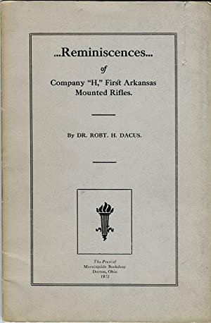 Reminiscences of Company 'H', First Arkansas Mounted Rifles (Morningside Facsimile 9): ...